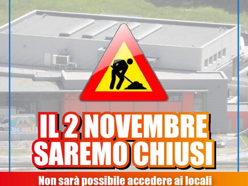 2 Novembre: chiuso per lavori!